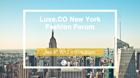 Connect China and US fashion entrepreneurs and investors: Luxe.Co New York Fashion Forum