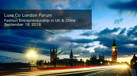 Luxe.Co London Forum: Fashion Entrepreneurship in UK & China(Sep 18, 2018)