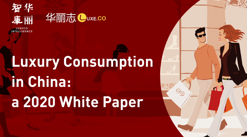 Luxury Consumption in China: a 2020 White Paper by LUXECO Intelligence